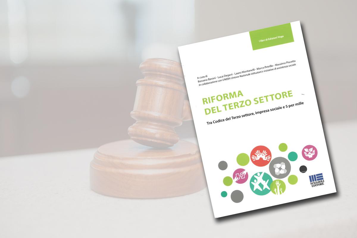 La Riforma del Terzo Settore - Tra Codice del Terzo settore, impresa sociale e 5 per mille